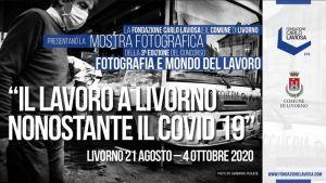 Locandina Mostra Laviosa Il lavoro a Livorno nonostante il Covid 19, al via la mostra fotografica