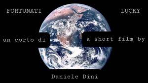 """Prodotto il film """"Fortunati"""", il corto di Daniele Dini sarà iscritto al Festival di Cannes"""